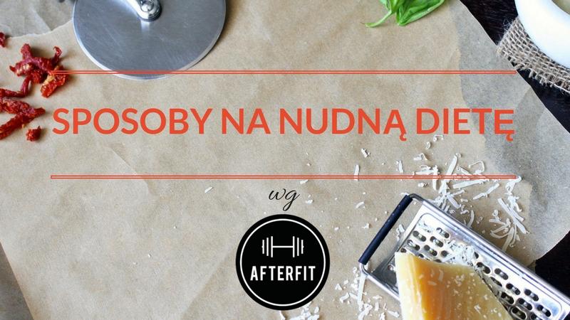 sposoby na nudną dietę ściągawka Łódź catering Warszawa